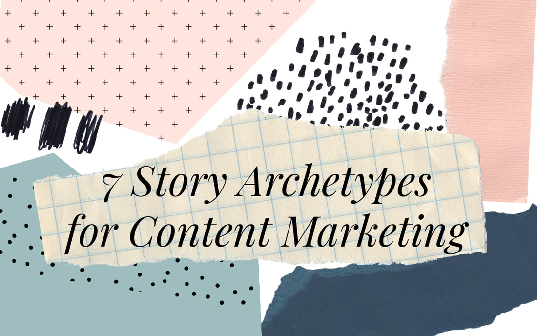 7 Simple Story Archetypes for Content Marketing